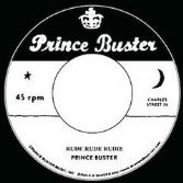 Prince Buster - Rude Rude Rudie (Don't Throw Stones) / Prince Of Peace (alt take) (Prince Buster) 7""
